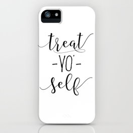 Treat Yo Self, Funny Quote Wall Art, Printable Wall Hanging iPhone Case