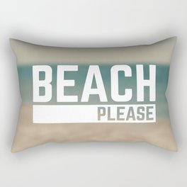 Beach Please Funny Quote Rectangular Pillow