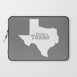 Home is Texas Laptop Sleeve