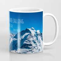 the mountains are calling Mugs featuring The Mountains are Calling by Michelle McConnell