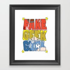 FAKE GEEK GIRL Framed Art Print