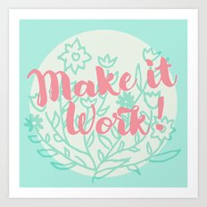 Make it Work 2 Art Print