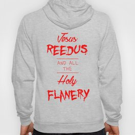 Jesus Reedus And All The Holy Flanery  - Red Hoody