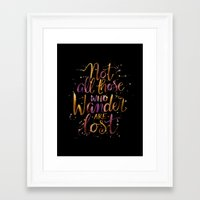 not all who wander are lost Framed Art Prints featuring Not All Those Who Wander Are Lost by IndigoEleven