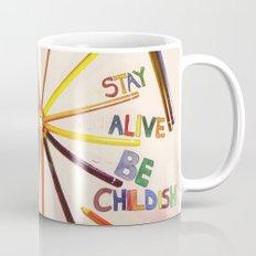 STAY ALIVE BE CHILDISH II Mug