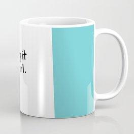 stop it girl Coffee Mug