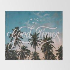 Enjoy the good times Throw Blanket