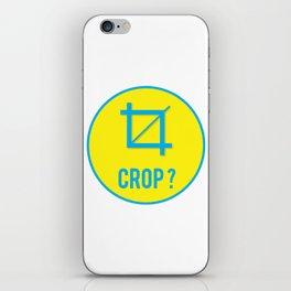 CROP?, circle iPhone Skin