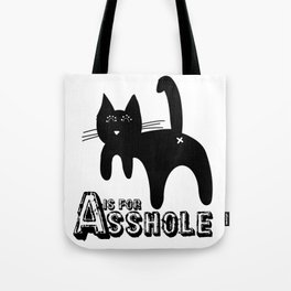 A is for ASSHOLE Cat design grunge font Tote Bag
