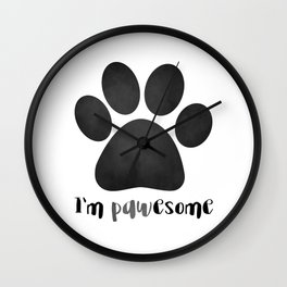 I'm Pawesome - Paw Print Wall Clock