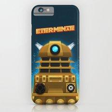EXTERMINATE Slim Case iPhone 6s