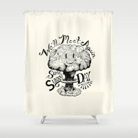 stanley kubrick Shower Curtains featuring We'll Meet Again Some Sunny Day by Andrew Henry