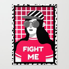 Fight me! Canvas Print