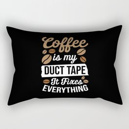 Coffee Is My Duct Tape It Fixes Everything Rectangular Pillow