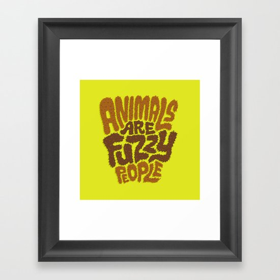 Animals are Fuzzy People Framed Art Print