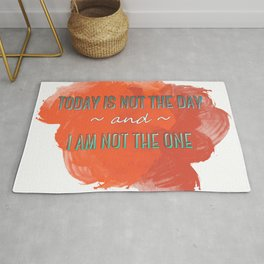 Today is Not the Day Rug