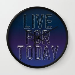 Live For Today Wall Clock