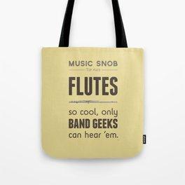 MORE Flutes — Music Snob Tip #413.5 Tote Bag