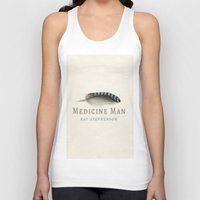 medicine Tank Tops featuring Medicine Man by Ray Stephenson