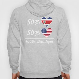 50% Costa Rican 50% American 100% Beautiful Hoody