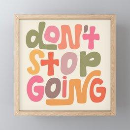 Don't Stop Going Framed Mini Art Print
