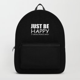 Just be happy quote Backpack