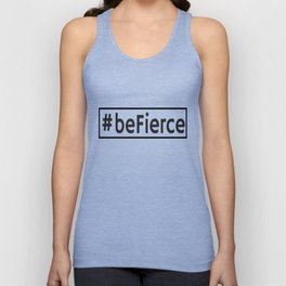 #befierce Unisex Tank Top