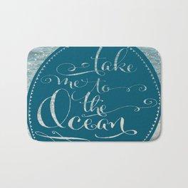 Take Me to the Ocean Bath Mat