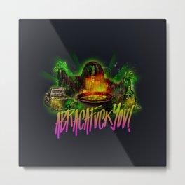 Abracafuckyou Metal Print