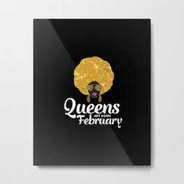 White Queens Are Born In february Metal Print