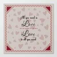 all you need is love Canvas Prints featuring All You Need Is Love by LLL Creations