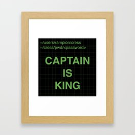 Captain is King Framed Art Print