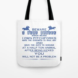 Beware I ride Horses Tote Bag