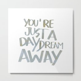 A Daydream Away Metal Print