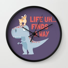 Life Uh Finds a Way Wall Clock