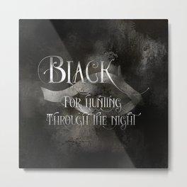 BLACK for hunting through the night. Shadowhunter Children's Rhyme. Metal Print
