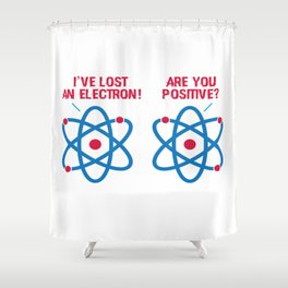 Funny Science Electron Saying Teacher Student Gift Shower Curtain