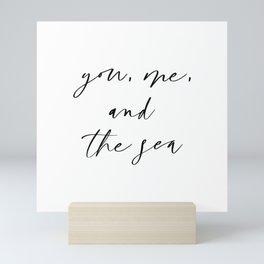 You Me and the Sea Mini Art Print