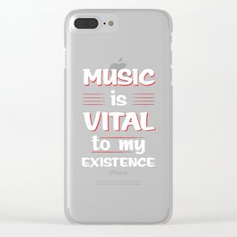Music is Vital to My Existence Musician's T-Shirt Clear iPhone Case