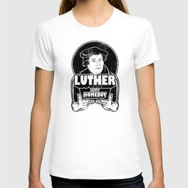 Martin Luther Is My Homeboy T-shirt