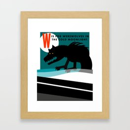 W is for Werewolves Framed Art Print