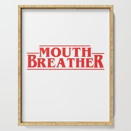 mouth breather Serving Tray