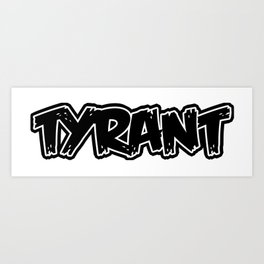 "TYRANT ""Creeper"" Art Print"