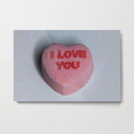 "Candy Heart ""I Love You"" Metal Print"