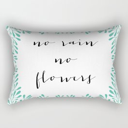 NO RAIN NO FLOWERS Rectangular Pillow