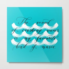 The Sound of Crashing Waves Metal Print