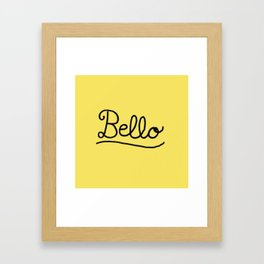 Funny Bello Hello Typography in Yellow and Black Framed Art Print