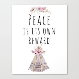 Peace is its own reward Canvas Print