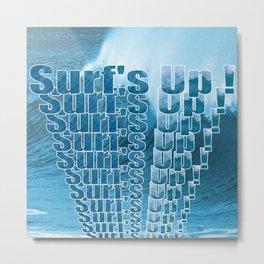 Surf's Up again Metal Print