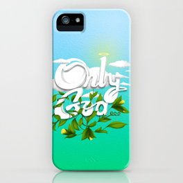 Only God iPhone Case